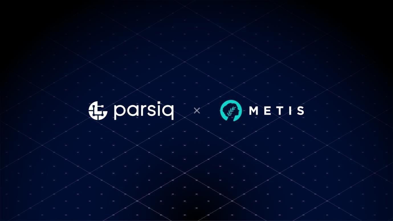 Metis整合PARSIQ Technology