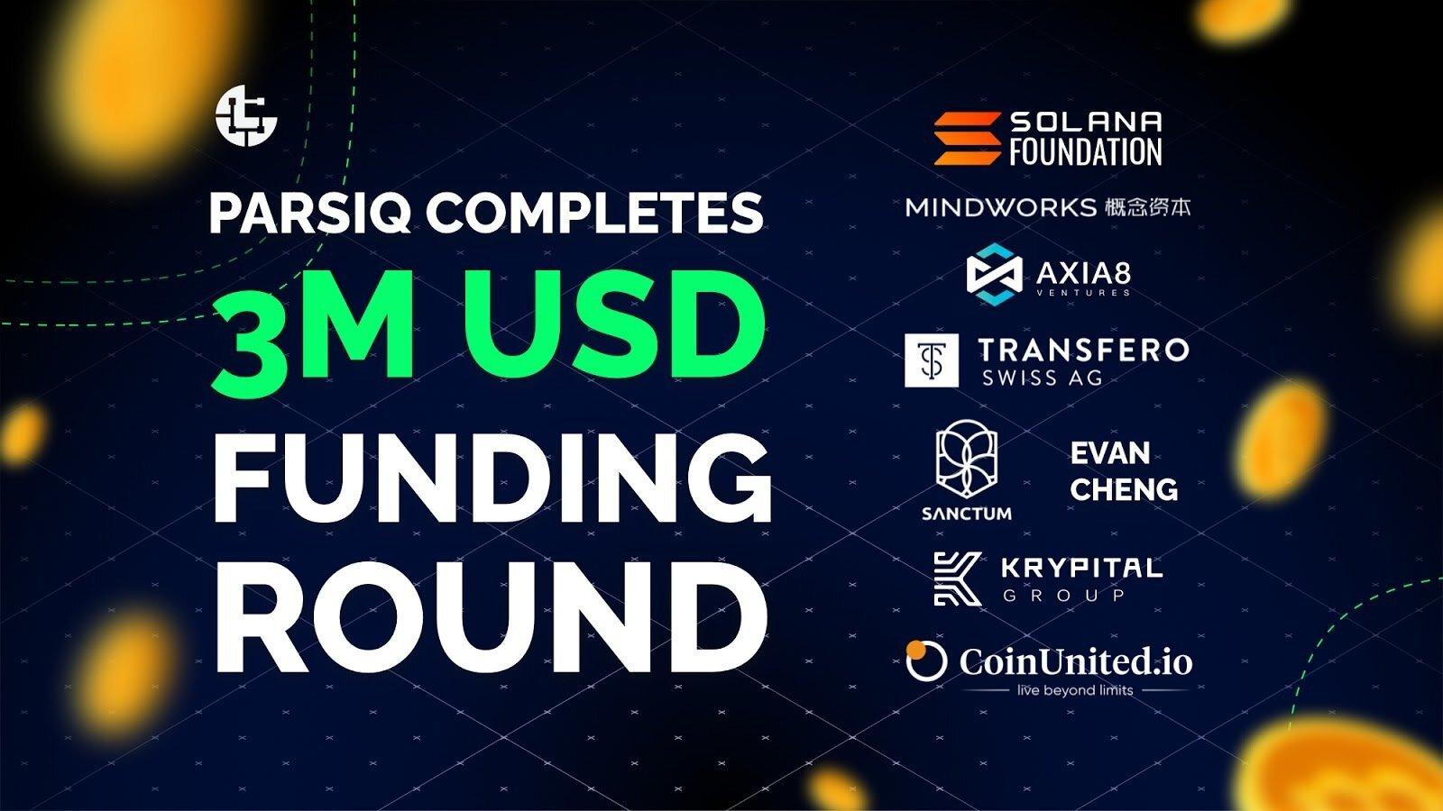 PARSIQ获Solana、Axia8 Ventures、Mindworks等公司300万美元战略风险融资