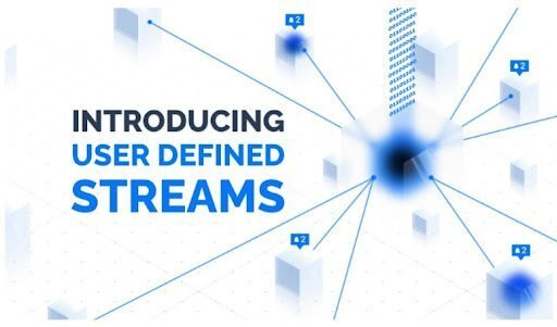 PARSIQ推出由用户自定义流(User Defined Streams)