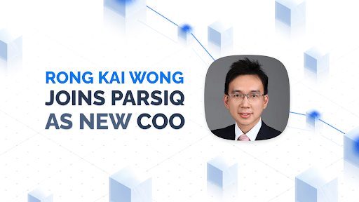 PARSIQ 新任首席运营官:Rong Kai Wong