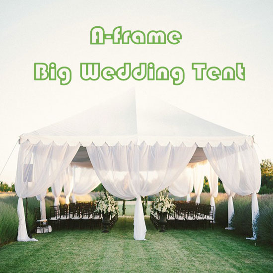 Big A-frame Wedding Tent
